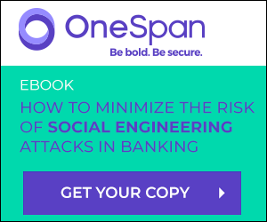 Get your copy of the OneSpan eBook - How to minimise the risk of Social Engineering attacks in Banki